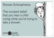 Shower Schizophrenia